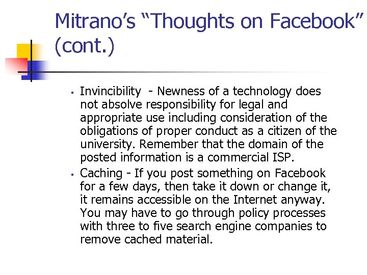 "Mitrano's ""Thoughts on Facebook"" (cont. ) § § Invincibility - Newness of a technology"