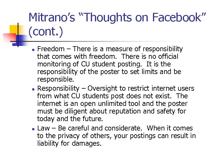 "Mitrano's ""Thoughts on Facebook"" (cont. ) n n n Freedom – There is a"