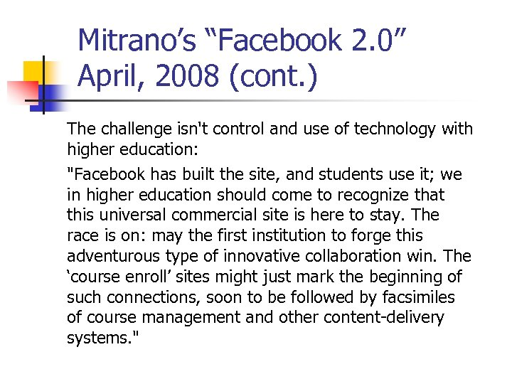 "Mitrano's ""Facebook 2. 0"" April, 2008 (cont. ) The challenge isn't control and use"