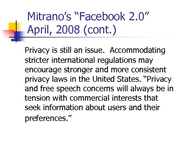 "Mitrano's ""Facebook 2. 0"" April, 2008 (cont. ) Privacy is still an issue. Accommodating"