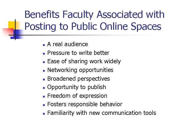 Benefits Faculty Associated with Posting to Public Online Spaces n n n n n