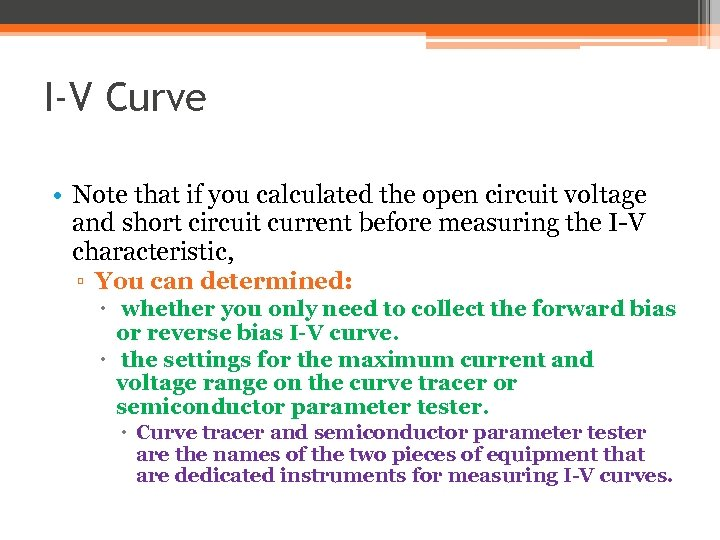 I-V Curve • Note that if you calculated the open circuit voltage and short