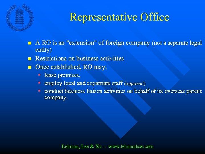Representative Office n n n A RO is an