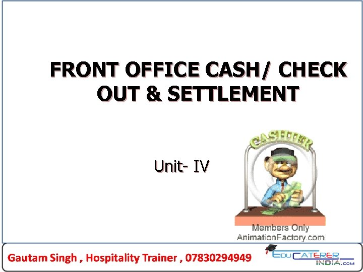 FRONT OFFICE CASH/ CHECK OUT & SETTLEMENT Unit- IV 1