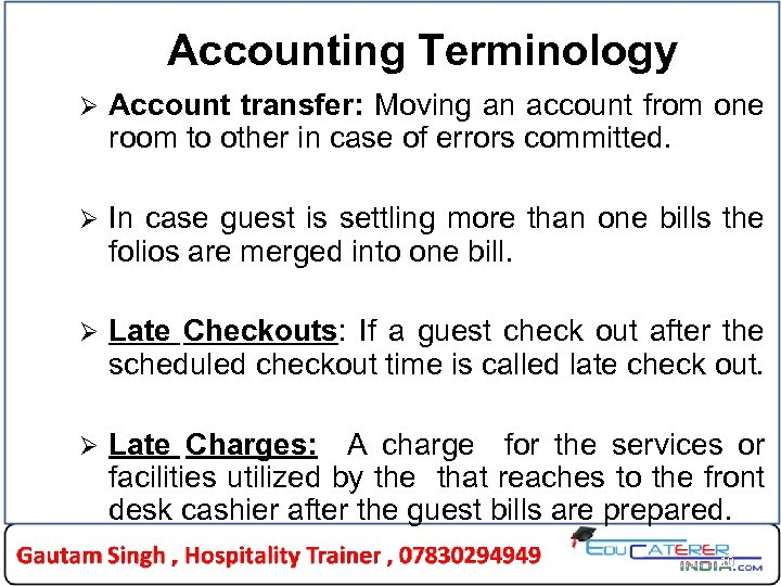 Accounting Terminology Ø Account transfer: Moving an account from one room to other in