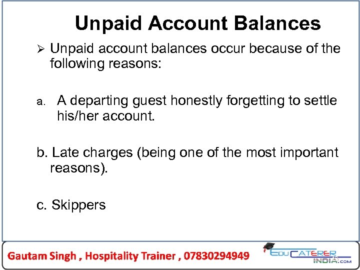 Unpaid Account Balances Ø Unpaid account balances occur because of the following reasons: a.