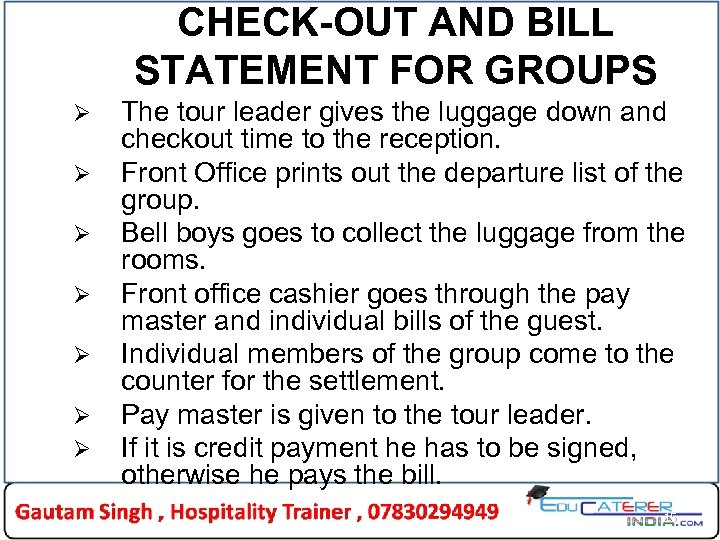 CHECK-OUT AND BILL STATEMENT FOR GROUPS Ø Ø Ø Ø The tour leader gives