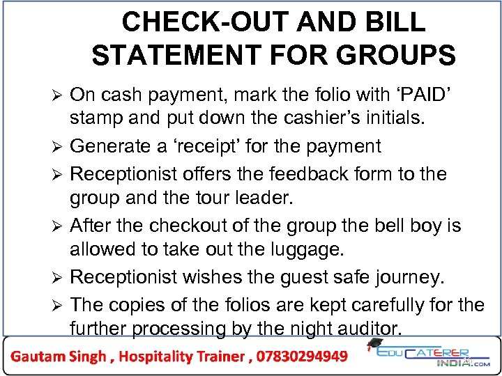 CHECK-OUT AND BILL STATEMENT FOR GROUPS Ø Ø Ø On cash payment, mark the