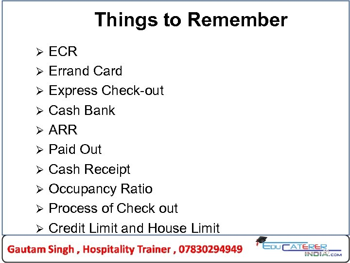 Things to Remember Ø Ø Ø Ø Ø ECR Errand Card Express Check-out Cash