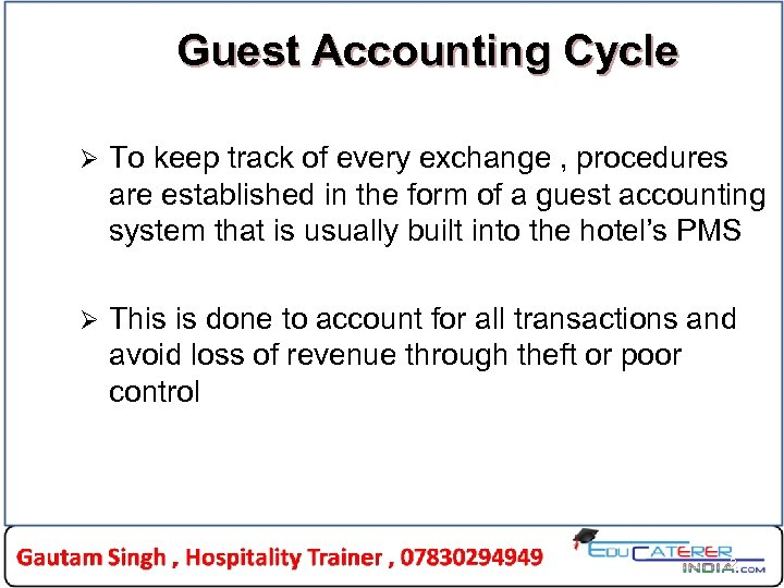 Guest Accounting Cycle Ø To keep track of every exchange , procedures are established