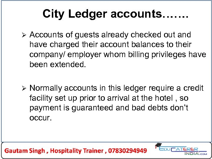 City Ledger accounts……. Ø Accounts of guests already checked out and have charged their
