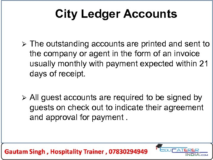 City Ledger Accounts Ø The outstanding accounts are printed and sent to the company