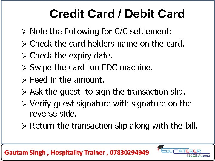 Credit Card / Debit Card Ø Ø Ø Ø Note the Following for C/C