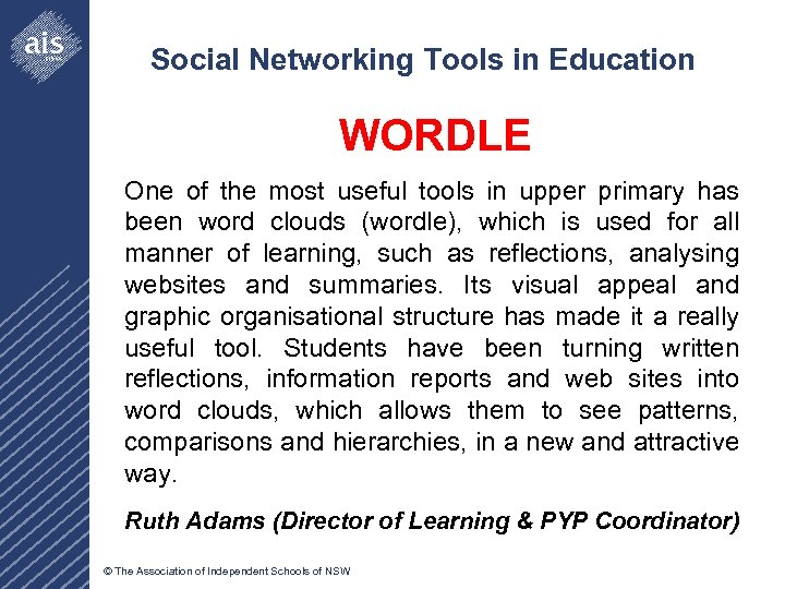 Social Networking Tools in Education WORDLE One of the most useful tools in upper
