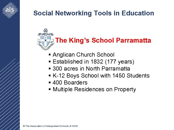 Social Networking Tools in Education The King's School Parramatta § Anglican Church School §