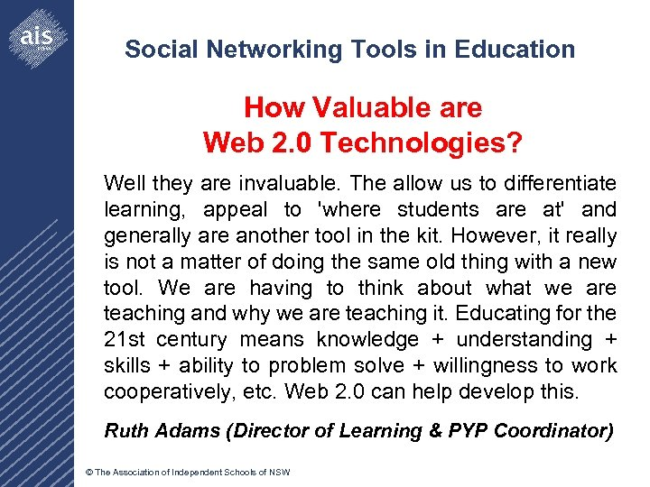 Social Networking Tools in Education How Valuable are Web 2. 0 Technologies? Well they