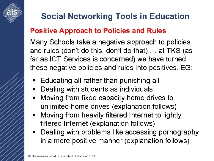 Social Networking Tools in Education Positive Approach to Policies and Rules Many Schools take