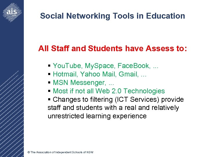 Social Networking Tools in Education All Staff and Students have Assess to: § You.