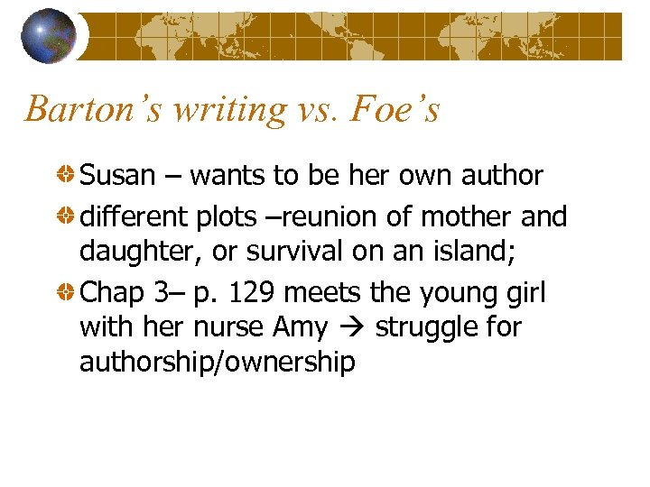 Barton's writing vs. Foe's Susan – wants to be her own author different plots