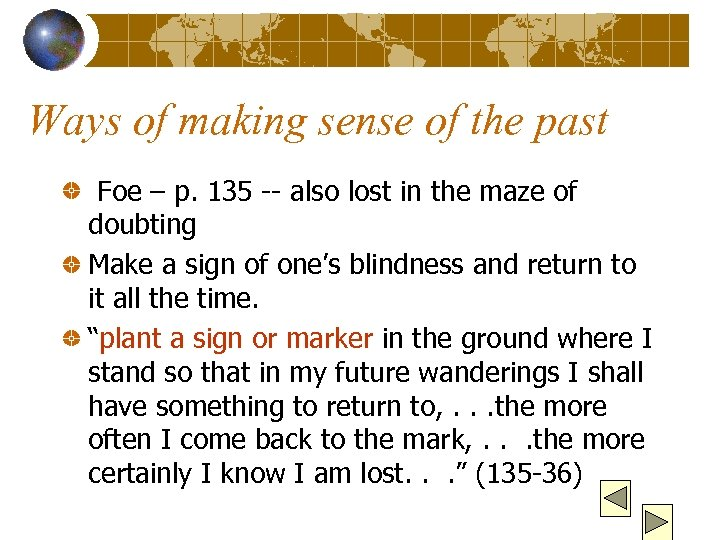Ways of making sense of the past Foe – p. 135 -- also lost
