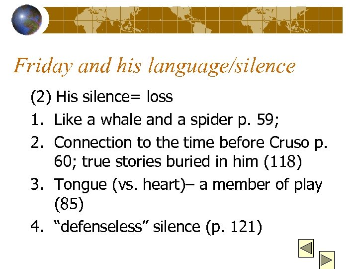 Friday and his language/silence (2) His silence= loss 1. Like a whale and a