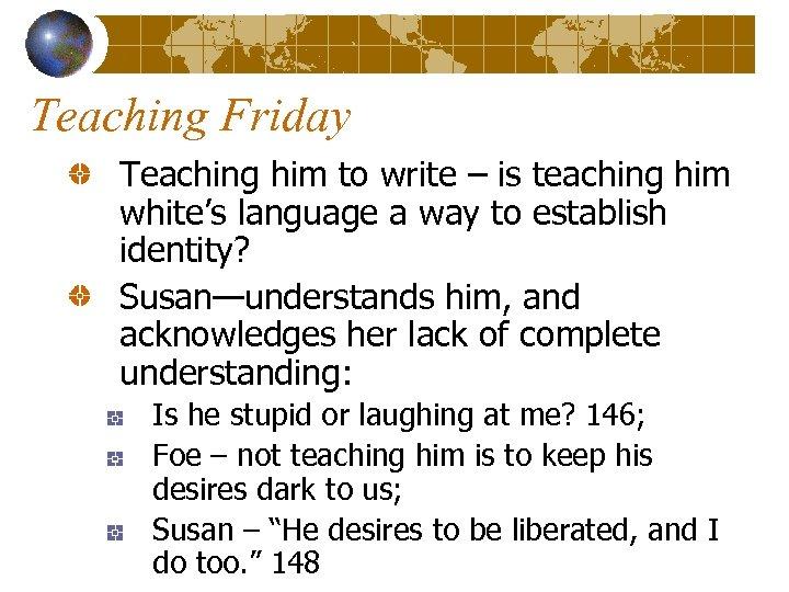 Teaching Friday Teaching him to write – is teaching him white's language a way