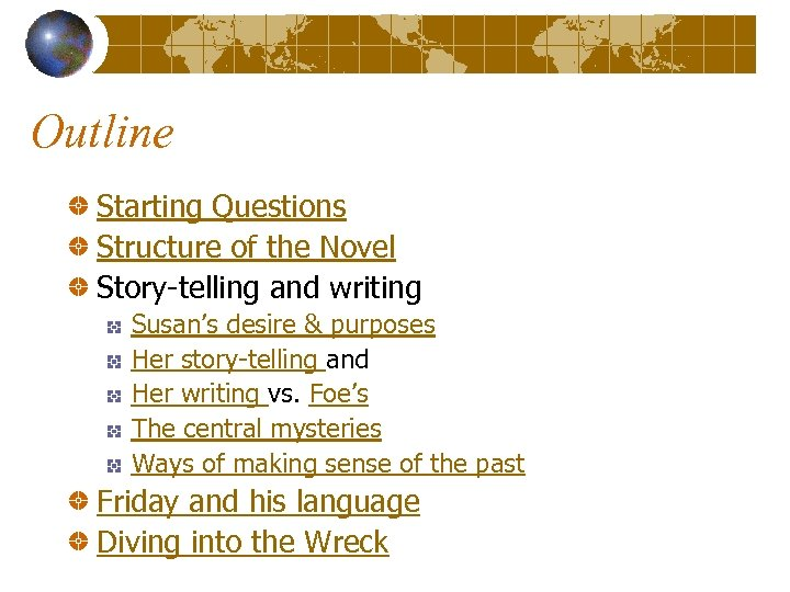 Outline Starting Questions Structure of the Novel Story-telling and writing Susan's desire & purposes
