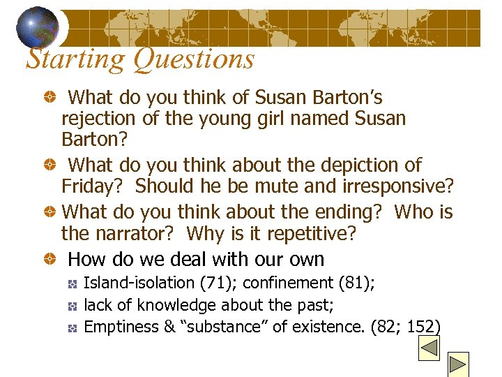 Starting Questions What do you think of Susan Barton's rejection of the young girl