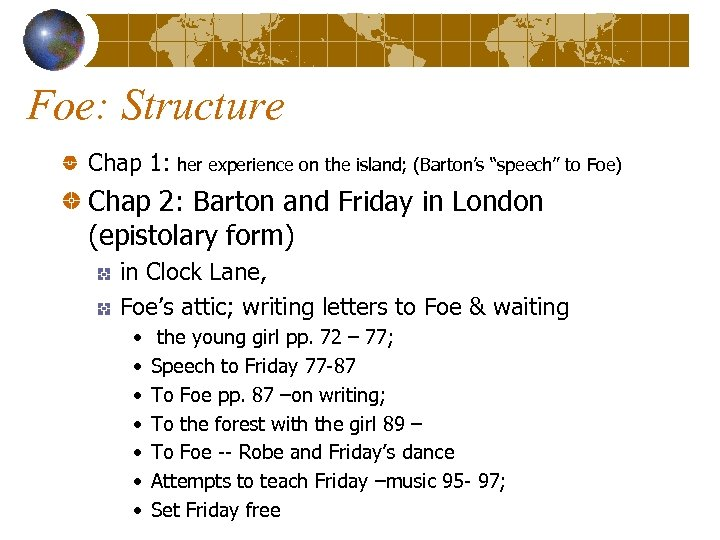 "Foe: Structure Chap 1: her experience on the island; (Barton's ""speech"" to Foe) Chap"