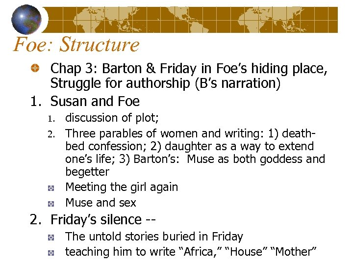 Foe: Structure Chap 3: Barton & Friday in Foe's hiding place, Struggle for authorship