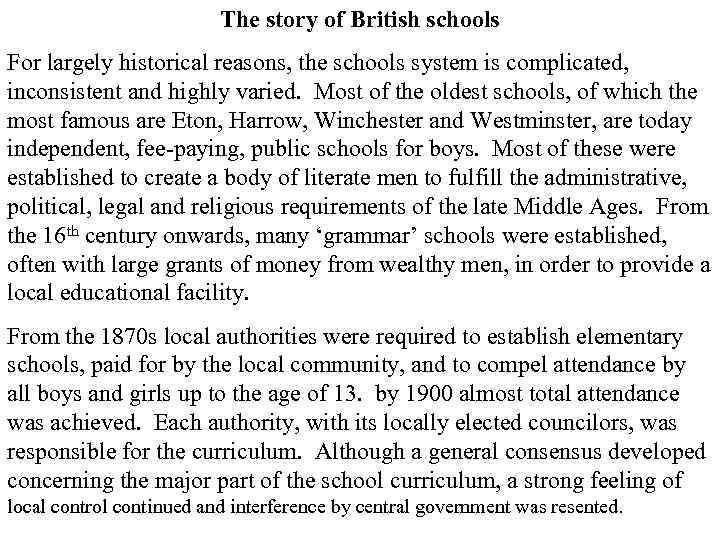 The story of British schools For largely historical reasons, the schools system is complicated,