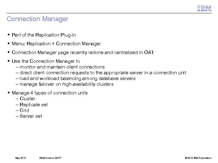 Connection Manager § Part of the Replication Plug-in § Menu: Replication > Connection Manager