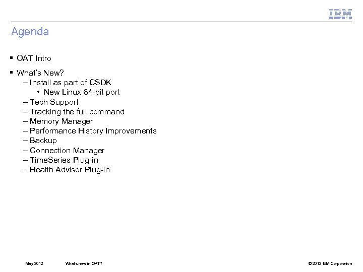 Agenda § OAT Intro § What's New? – Install as part of CSDK •