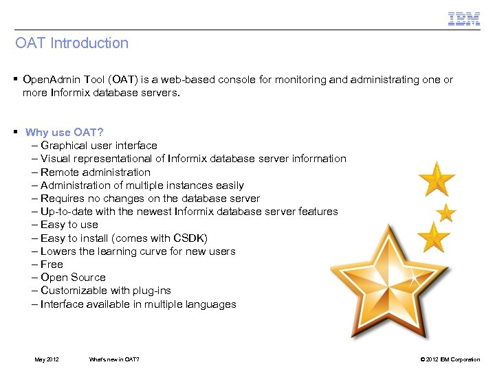OAT Introduction § Open. Admin Tool (OAT) is a web-based console for monitoring and