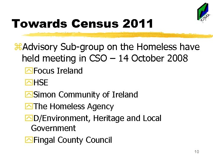 Towards Census 2011 z. Advisory Sub-group on the Homeless have held meeting in CSO