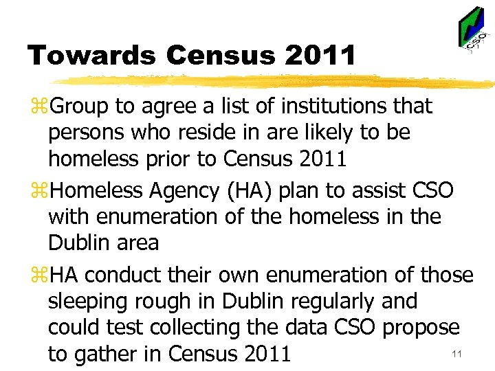 Towards Census 2011 z. Group to agree a list of institutions that persons who