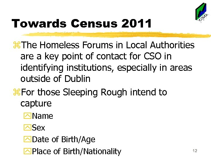 Towards Census 2011 z. The Homeless Forums in Local Authorities are a key point