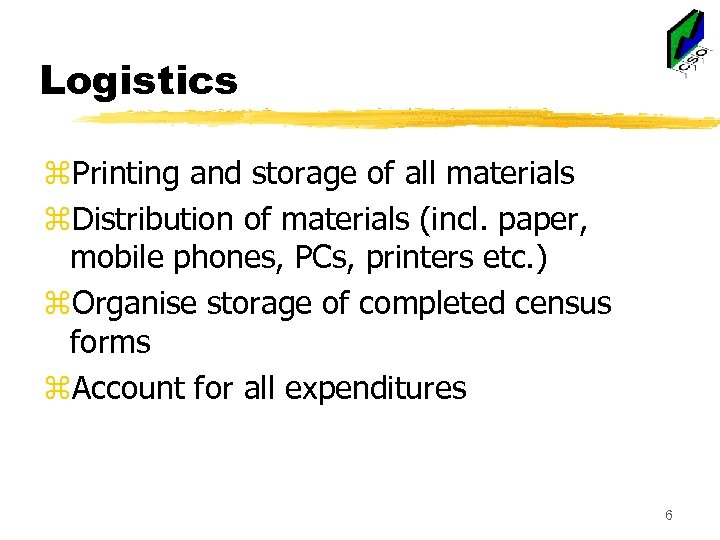Logistics z. Printing and storage of all materials z. Distribution of materials (incl. paper,