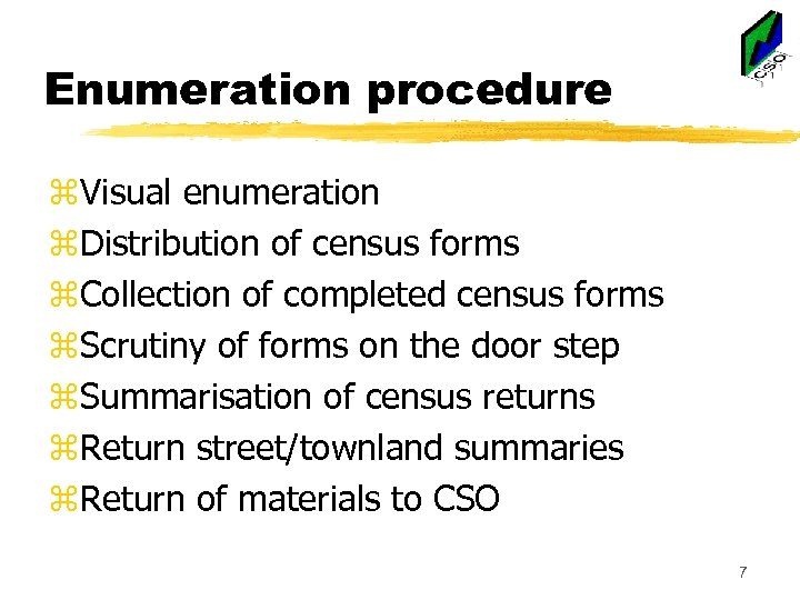 Enumeration procedure z. Visual enumeration z. Distribution of census forms z. Collection of completed