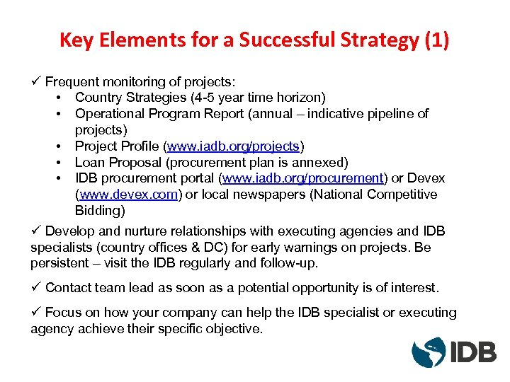 Key Elements for a Successful Strategy (1) ü Frequent monitoring of projects: • Country