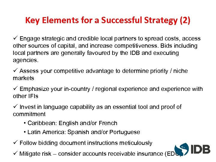 Key Elements for a Successful Strategy (2) ü Engage strategic and credible local partners