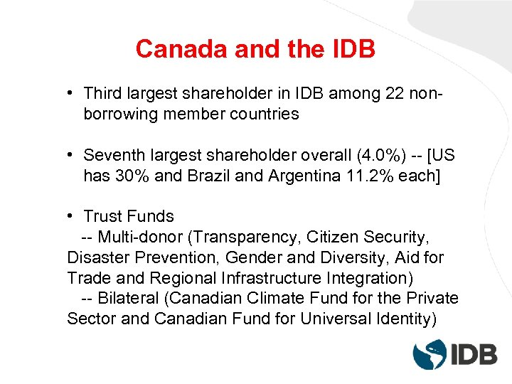 Canada and the IDB • Third largest shareholder in IDB among 22 nonborrowing member