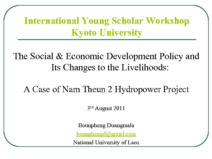 International Young Scholar Workshop Kyoto University The Social & Economic Development Policy and Its