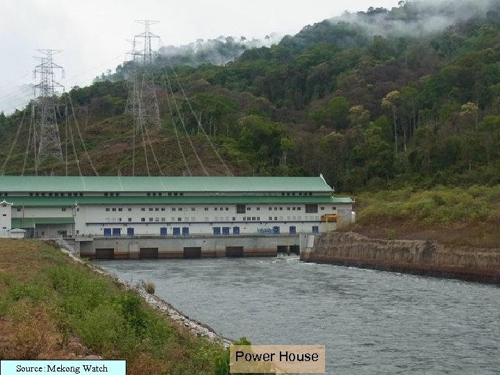 Source:Mekong Watch Power House