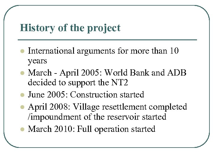 History of the project l l l International arguments for more than 10 years