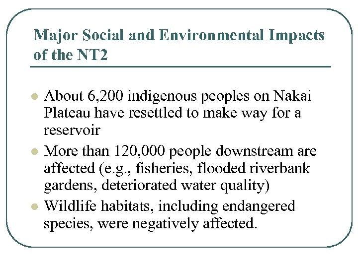 Major Social and Environmental Impacts of the NT 2 l l l About 6,