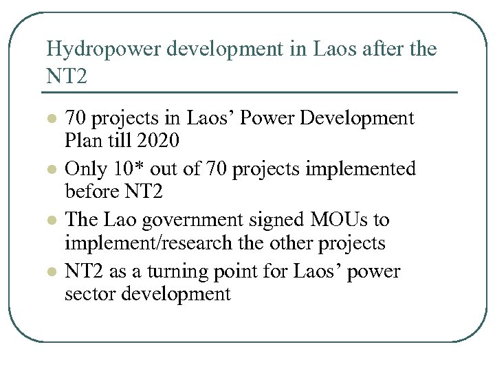 Hydropower development in Laos after the NT 2 l l 70 projects in Laos'