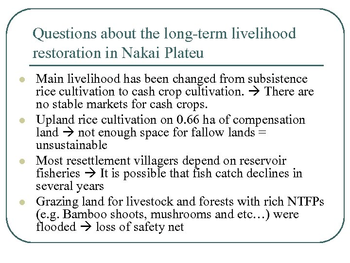 Questions about the long-term livelihood restoration in Nakai Plateu l l Main livelihood has
