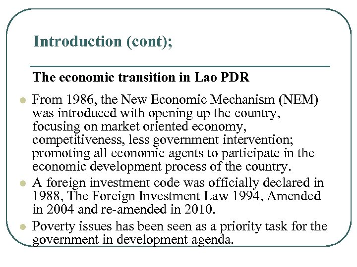 Introduction (cont); The economic transition in Lao PDR l l l From 1986, the