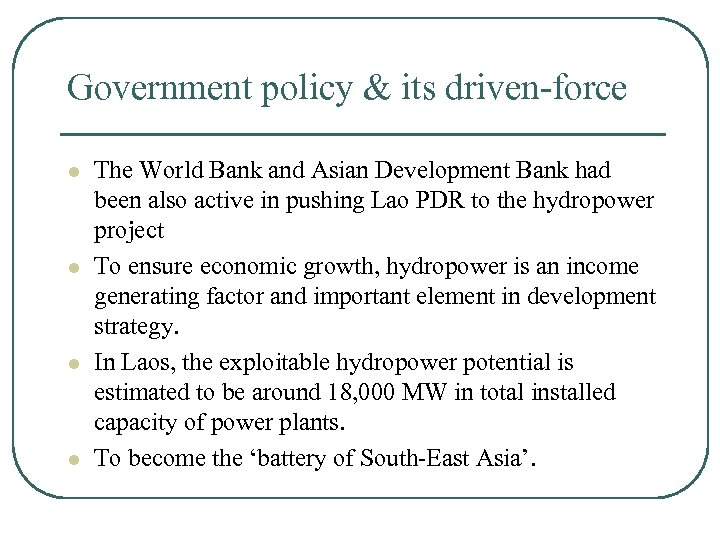 Government policy & its driven-force l l The World Bank and Asian Development Bank